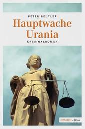 Hauptwache Urania - Kriminalroman