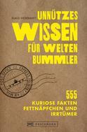 Klaus Viedebantt: Unnützes Wissen für Weltenbummler. 555 kuriose Fakten, Fettnäpfchen und Irrtümer. ★