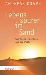 Lebensspuren im Sand - Spirituelles Tagebuch aus der Wüste