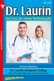 Dr. Laurin 176 – Arztroman - Dr. Laurins intriganter Kollege