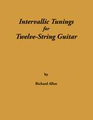 Richard Allen: Intervallic Tunings for Twelve-String Guitar