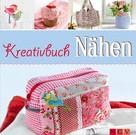 Rabea Rauer: Kreativbuch Nähen ★★★