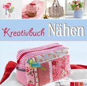 Kreativbuch Nähen - Ideen für Mode- und Wohnaccessoires und kleine Geschenke - Mit Schnittmustern zum Download