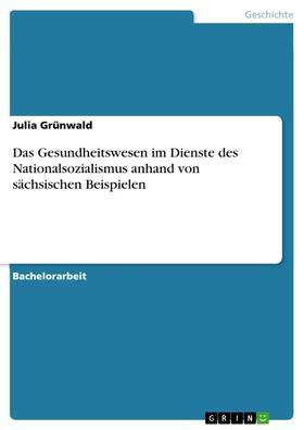 Das Gesundheitswesen im Dienste des Nationalsozialismus anhand von sächsischen Beispielen