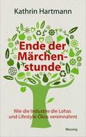 Kathrin Hartmann: Ende der Märchenstunde ★★★★