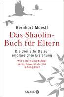 Bernhard Moestl: Das Shaolin-Buch für Eltern ★★★★