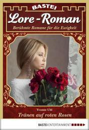 Lore-Roman - Folge 14 - Tränen auf roten Rosen