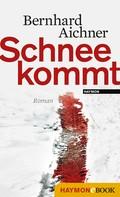 Bernhard Aichner: Schnee kommt ★★★★