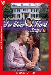 Der kleine Fürst Staffel 8 – Adelsroman - E-Book 71-80