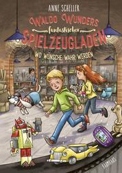 Waldo Wunders fantastischer Spielzeugladen - Wo Wünsche wahr werden - Band 2