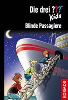 Ulf Blanck: Die drei ??? Kids, 76, Blinde Passagiere (drei Fragezeichen Kids)