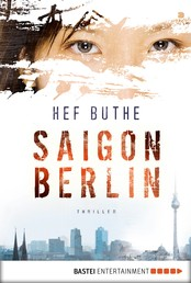 Saigon - Berlin - Thriller