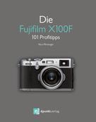 Rico Pfirstinger: Die Fujifilm X100F ★★★★★