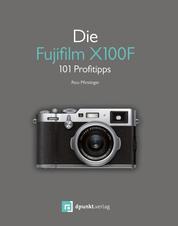 Die Fujifilm X100F - 101 Profitipps