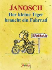 Der kleine Tiger braucht ein Fahrrad - Die Geschichte, wie der kleine Tiger Rad fahren lernt