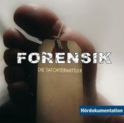 Forensik - Die Tatortermittler
