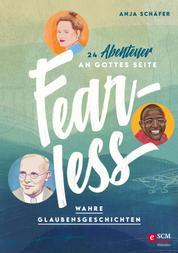 Fearless - 24 Abenteuer an Gottes Seite - Wahre Glaubensgeschichten
