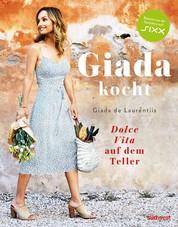 Giada kocht - Dolce Vita auf dem Teller