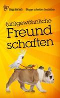 www.bloggdeinbuch.de: (un)gewöhnliche Freundschaften