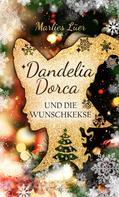 Marlies Lüer: Dandelia Dorca und die Wunschkekse