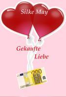 Silke May: Gekaufte Liebe
