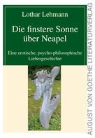 Lothar Lehmann: Die finstere Sonne über Neapel ★★★★★