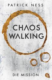 Chaos Walking - Die Mission (E-Only) - Die Vorgeschichte zur »Chaos Walking«-Trilogie