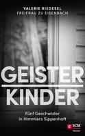 Valerie Riedesel Freifrau zu Eisenbach: Geisterkinder ★★★★