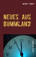 Michael Teubert: Neues aus Dummland
