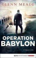 Glenn Meade: Operation Babylon ★★★★