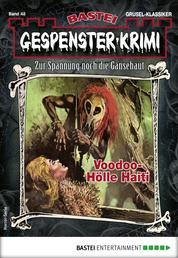 Gespenster-Krimi 48 - Horror-Serie - Voodoo-Hölle Haiti