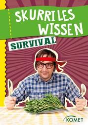 Skurriles Wissen: Survival - Kiefernnadeln sind Kalorienbomben und Vitamin-C-Lieferanten … und 99 weitere unnütze Fakten