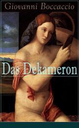 Das Dekameron - Das lebendigste Zeugnis der italienischen Renaissance - Klassiker der Weltliteratur