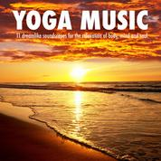YOGA MUSIC - MUSIQUE YOGA - YOGA MUSIK - 11 dreamlike soundscapes for the relaxation of body, mind and soul