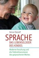 Rainer Patzlaff: Sprache - das Lebenselixier des Kindes