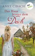 Anke Cibach: Das Haus hinter dem Deich ★★★★