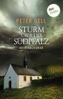 Peter Dell: Sturm über der Südpfalz: Der zweite Fall für Philipp Sturm ★★★