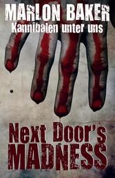 Kannibalen unter uns - Next Door's Madness