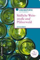 Dieter Bührig: Südliche Weinstraße und Pfälzerwald ★★★★