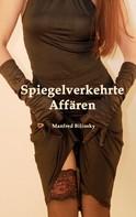 Manfred Bilinsky: Spiegelverkehrte Affären