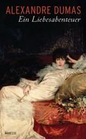 Alexandre Dumas: Ein Liebesabenteuer ★★★★