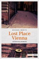 Michael Moritz: Lost Place Vienna ★★★★