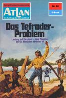 Clark Darlton: Atlan 98: Das Tefroder-Problem ★★★★★