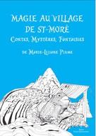 Marie-Liliane Plume: Magie au village de St-Moré