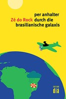 Zé do Rock: per anhalter durch die brasilianische galaxis