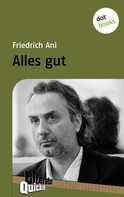 Friedrich Ani: Alles gut - Literatur-Quickie ★★★★
