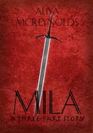 Aliya Mcreynolds: Mila (A Three-Part Story)