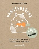Katharina Seiser: Hamsterküche
