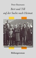 Peter Baumann: Bert und Till auf der Suche nach Heimat