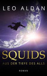 SQUIDS - Aus der Tiefe des Alls